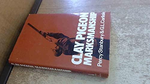Clay Pigeon Marksmanship: Stanbury, Percy, Carlisle, G.L.