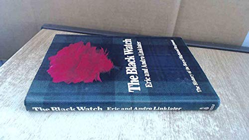 The Black Watch. the History of the Royal Highland Regiment.: Linklater, Eric and Andro