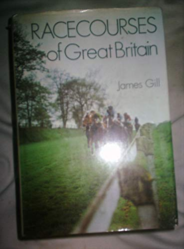 Racecourses of Great Britain: James Gill