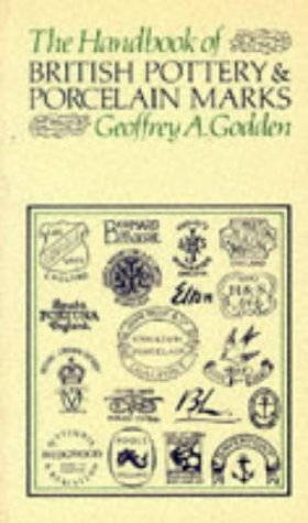 THE HANDBOOK OF BRITISH POTTERY AND PORCELAIN MARKS (0214201929) by GEOFFREY A. GODDEN