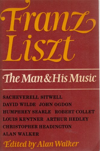 9780214203459: Franz Liszt (Man & His Music)