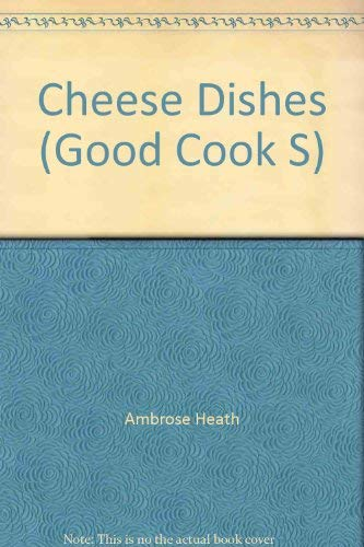 9780214203619: Cheese Dishes (Good Cook S)