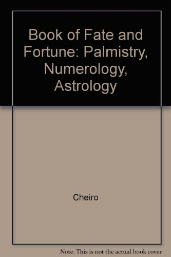 9780214204012: Book of Fate and Fortune: Palmistry, Numerology, Astrology