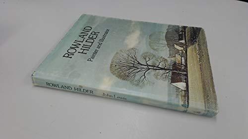 Rowland Hilder: Painter and Illustrator: Lewis, John Noel Claude;Hilder, Rowland