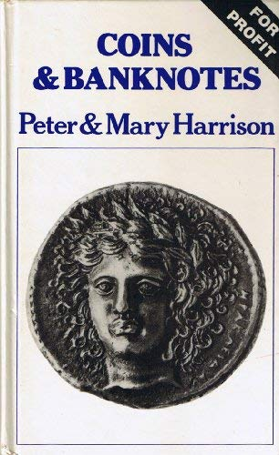 Coins and Banknotes for Profit: Harrison, Peter and