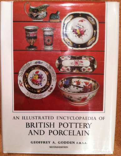 An Illustrated Encyclopaedia of British Pottery and: GEOFFREY A. GODDEN