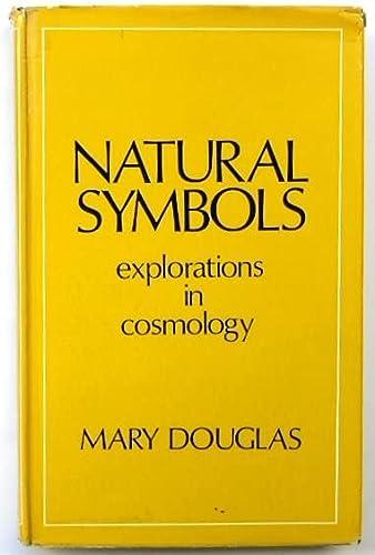 Natural Symbols. explorations in cosmology.: Douglas, Mary: