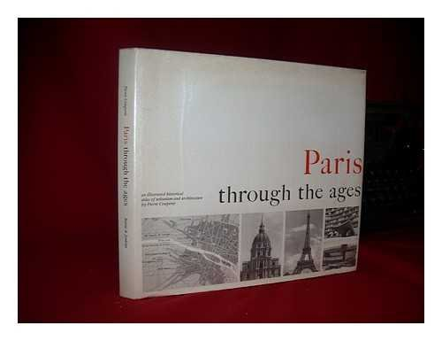 9780214652103: Paris Through the Ages: An Illustrated Historical Atlas of Urbanism and Architecture
