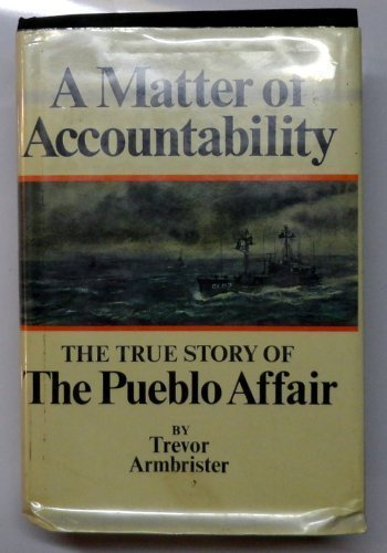 9780214652141: 'MATTER OF ACCOUNTABILITY: TRUE STORY OF THE ''PUEBLO'' AFFAIR'