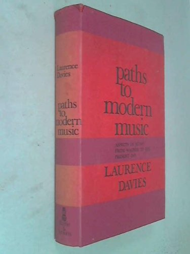 9780214652493: Paths to Modern Music: Aspects of Music from Wagner to the Present Day