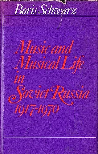 Music and Musical Life in Soviet Russia, 1917-70: Boris Schwarz