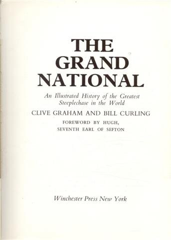 The Grand National: An Illustrated History of the Greatest Steeplechase in the World: Graham, Clive...