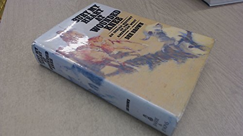 9780214653681: Bury My Heart at Wounded Knee An Indian History of the American West