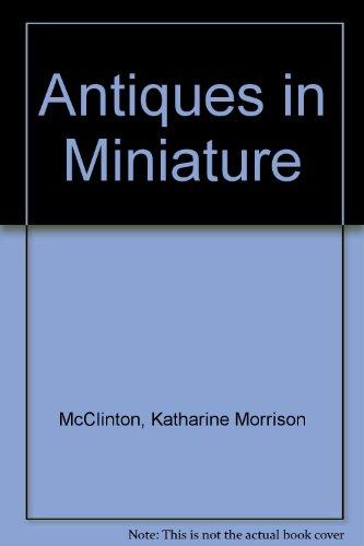 9780214654060: Antiques in Miniature
