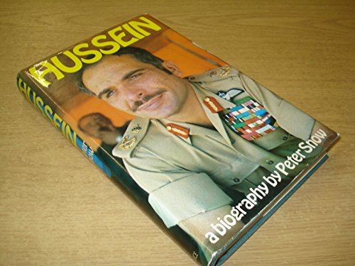 Hussein: A Biography: Snow, Peter