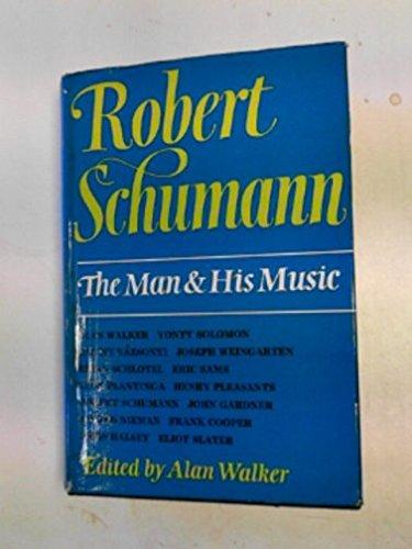9780214668050: Robert Schumann: The Man and His Music