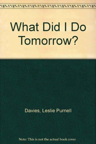 9780214668487: What Did I Do Tomorrow?