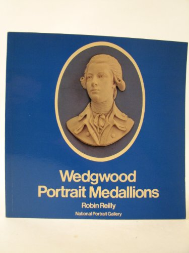 Wedgwood Portrait Medallions. An Introduction.: Reilly, Robin