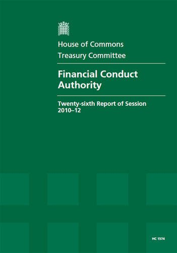 9780215040527: Financial Conduct Authority: Twenty-Sixth Report of Session 2010-12, Report, Together with Formal Minutes, Oral and Written Evidence (House of Commons Papers)
