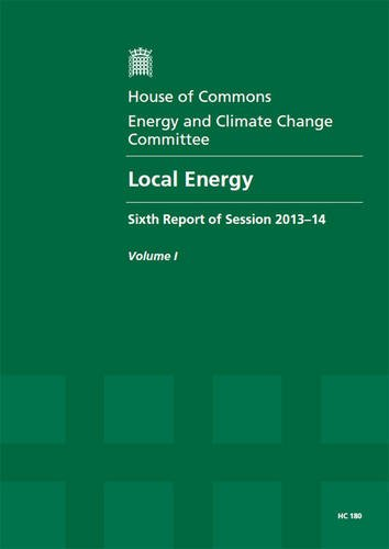 9780215061478: Local Energy (Sixth Report of Session 2013-14 - Report, Together With Formal Minutes, Oral and Written Evidence)