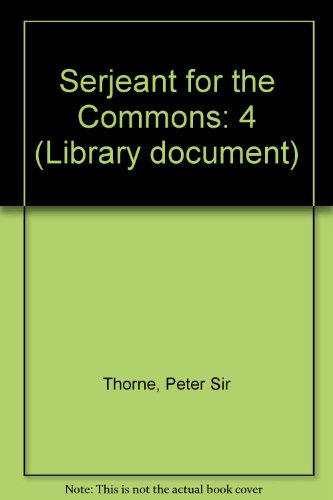 9780215532534: Serjeant for the Commons: 4 (Library document)