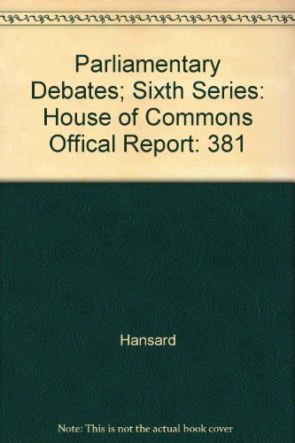 9780215650092: Parliamentary Debates; Sixth Series: House of Commons Offical Report