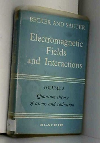 9780216874176: Electromagnetic Fields and Interactions: Quantum Theory of Atoms and Radiation v. 2