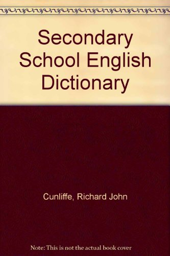 Secondary School English Dictionary (021687551X) by Richard John Cunliffe; Geoffrey Payton