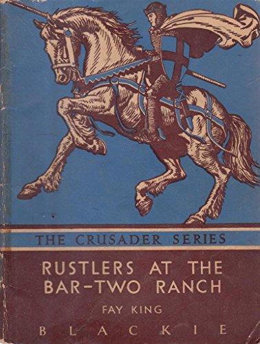 9780216878990: Rustlers at the Bar-two Ranch (Crusader)