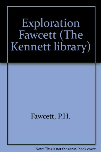 9780216880108: Exploration Fawcett (The Kennett library. modern series)