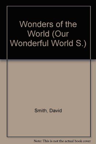 Wonders of the World (Our Wonderful World) (9780216883468) by David Smith; Derek Newton