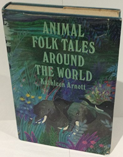 Animal folk tales around the world;: Arnott, Kathleen