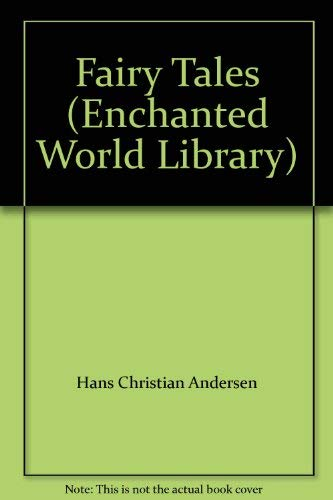 Fairy Tales (Enchanted World Library): H. C. Andersen