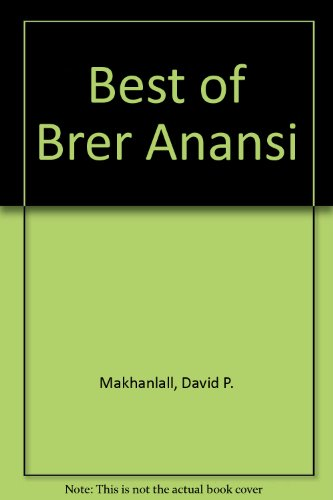 Best of Brer Anansi.: MAKHANLALL, David P.