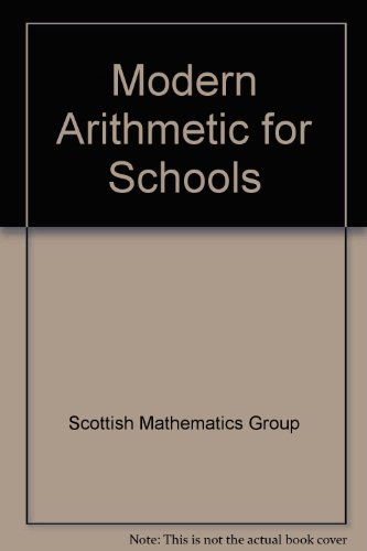 Modern Arithmetic for Schools: Scottish Mathematics Group
