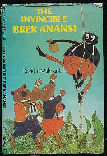 Invincible Brer Anansi: Makhanlall, David P.