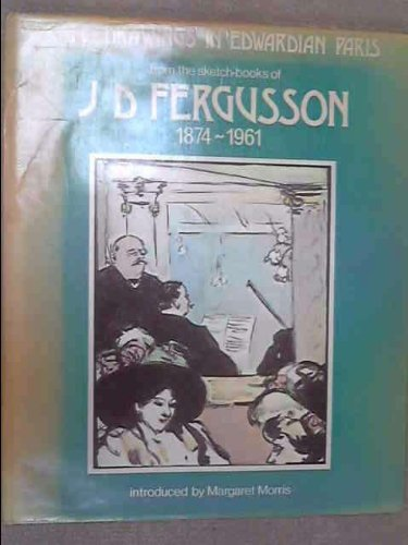 Cafe Drawings in Edwardian Paris: From the: Fergusson, J. D.