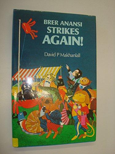 Brer Anansi Strikes Again: Makhanlall, David P;