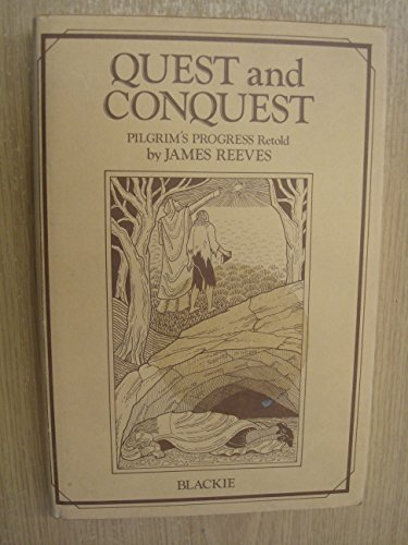 Quest and Conquest : 'Pilgrim's Progress' Retold: Reeves, James; Bunyan,