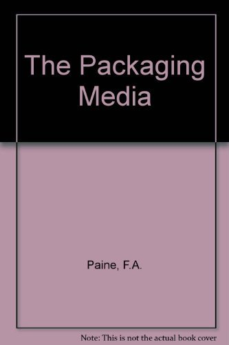The packaging media: Paine, F.A.