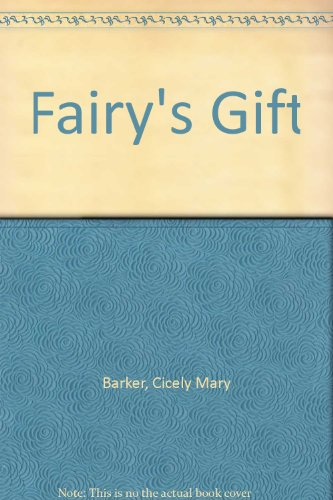 Fairy's Gift: Cicely Mary Barker
