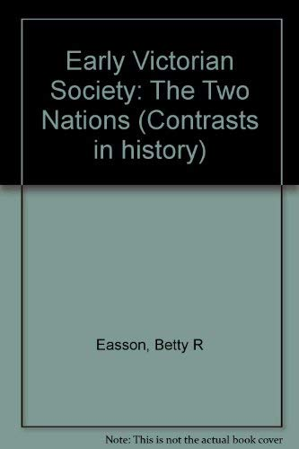 9780216905627: Early Victorian Society: The Two Nations (Contrasts in history)