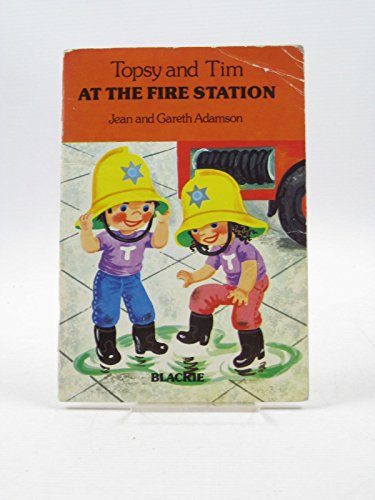 9780216908086: Topsy and Tim Visit the Fire Station (Topsy & Tim handy books)