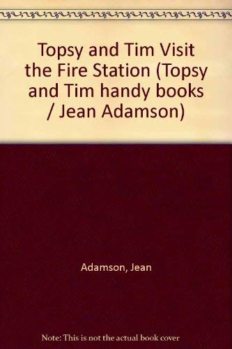 9780216908093: Topsy and Tim Visit the Fire Station (Topsy and Tim handy books / Jean Adamson)