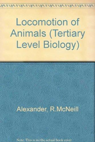 9780216911581: Locomotion of animals (Tertiary Level Biology)