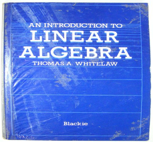 An Introduction to Linear Algebra: Whitelaw, Thomas A.