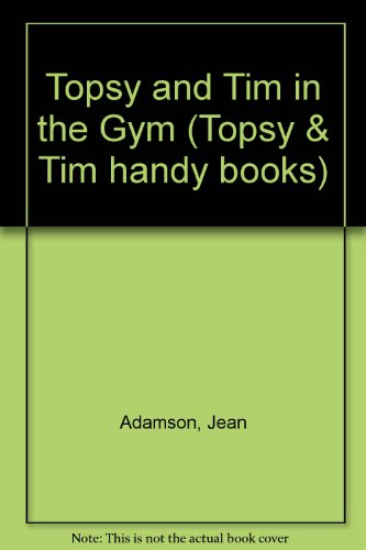 9780216918122: Topsy and Tim in the Gym (Topsy & Tim handy books)