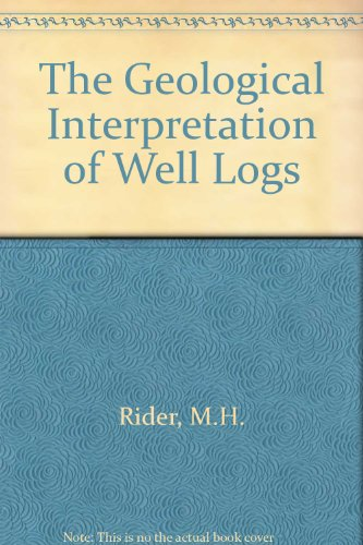 9780216918467: The Geological Interpretation of Well Logs