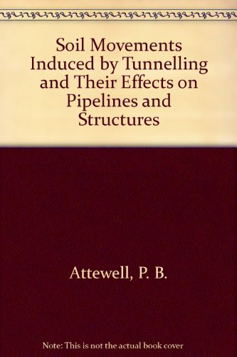 9780216918764: Soil Movements Induced by Tunnelling and Their Effects on Pipelines and Structures