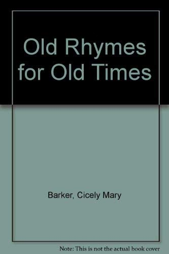 Old Rhymes For All Times: Cicely Mary Barker